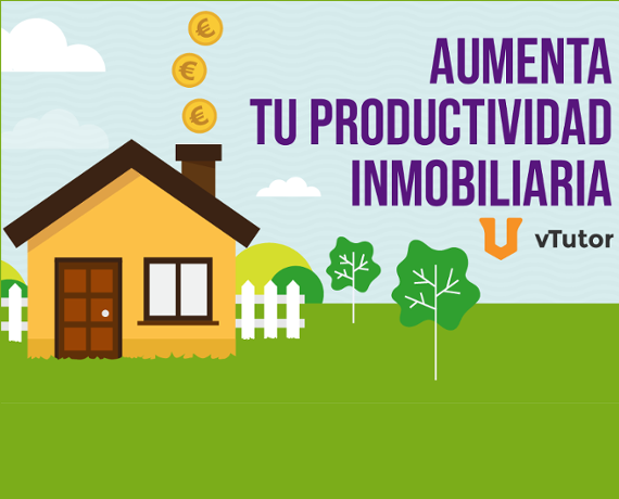 Cómo aumentar tu productividad inmobiliaria