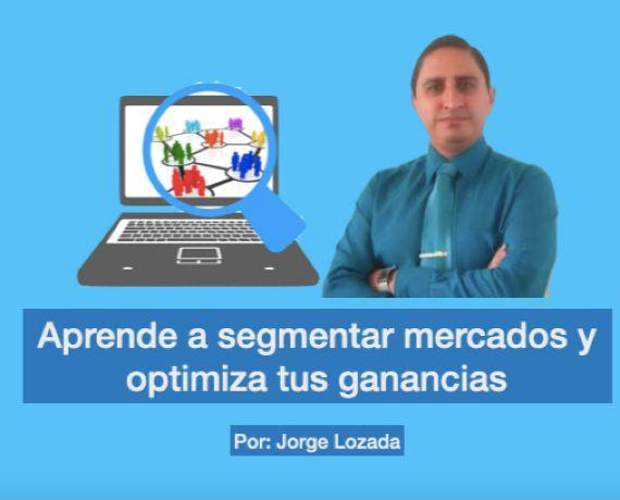 Aprende a segmentar mercados y optimiza tus ganancias